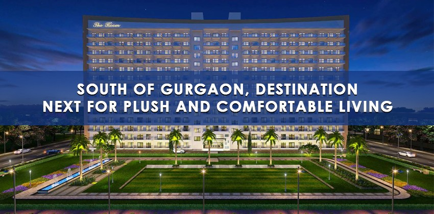 South of Gurgaon, Destination Next for Plush and Comfortable Living